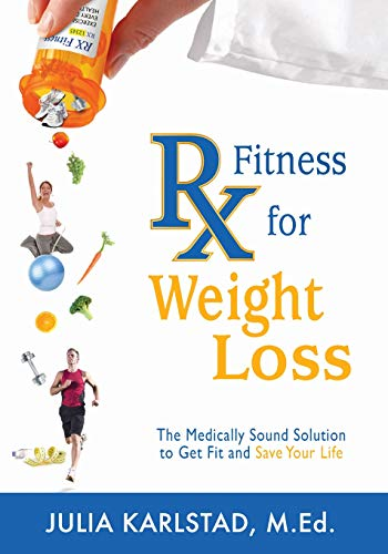 9781439234136: Rx Fitness for Weight Loss: The Medically Sound Solution to Get Fit and Save Your Life