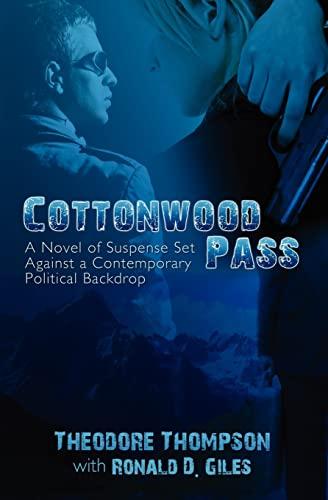 Cottonwood Pass: A Novel of Suspense Set Against a Contemporary Political Backdrop: Ronald D. Giles