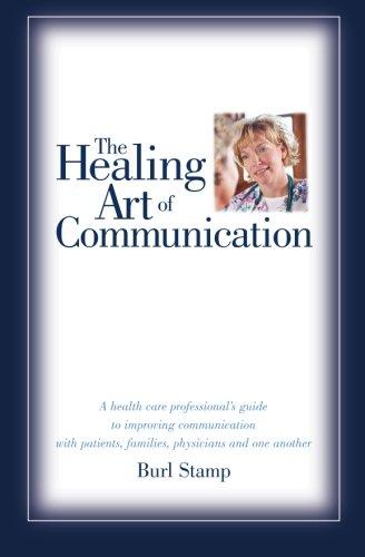 The Healing Art Of Communication: Burl E. Stamp