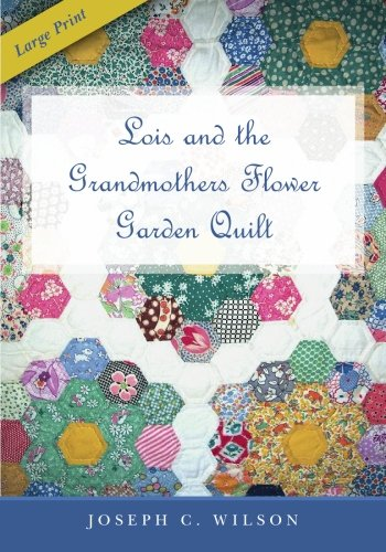 9781439235126: Lois and the Grandmothers Flower Garden Quilt