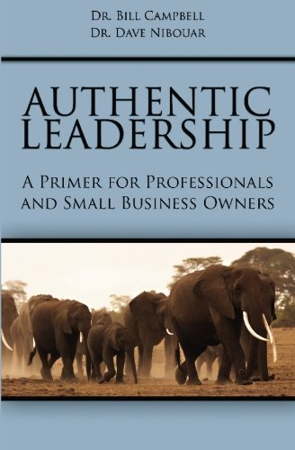 9781439235188: Authentic Leadership: A Primer for Professionals and Small Business Owners
