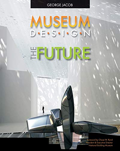 MUSEUM DESIGN THE FUTURE: Jacob, George