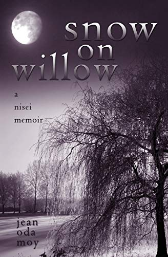 9781439236376: Snow on Willow: A Nisei Memoir