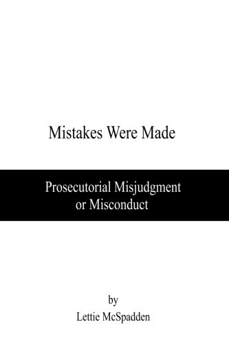 Mistakes Were Made: Prosecutorial Misjudgment or Misconduct: Lettie McSpadden