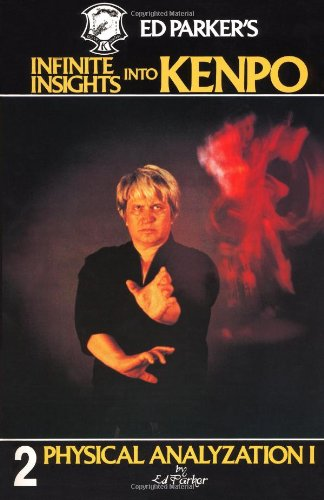 9781439237106: Ed Parker's Infinite Insights Into Kenpo: Physical Anaylyzation I: Volume 2