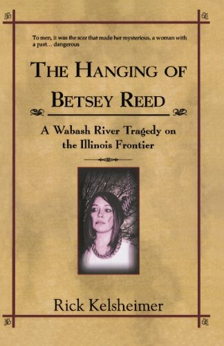 9781439237113: The Hanging of Betsey Reed: A Wabash River Tragedy on the Illinois Frontier