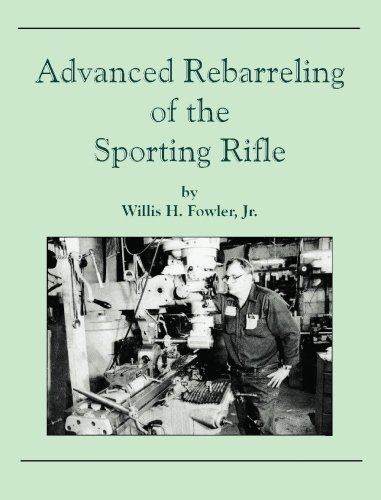 9781439237151: Advanced Rebarreling of the Sporting Rifle