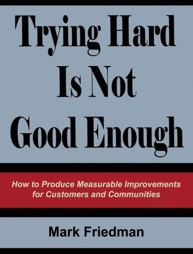 Trying Hard Is Not Good Enough: Mark Friedman