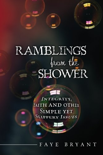 9781439240328: Ramblings from the Shower: Integrity, Faith and other Simple yet Slippery Issues
