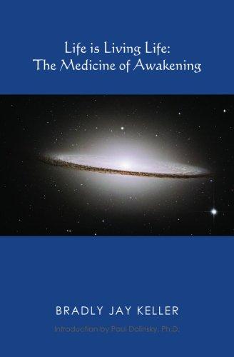 9781439240564: Life is Living Life: The Medicine of Awakening