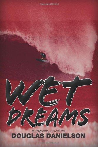 Wet Dreams: Danielson, Douglas