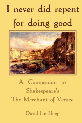 9781439240731: I never did repent for doing good: A Companion to Shakespeare's The Merchant of Venice