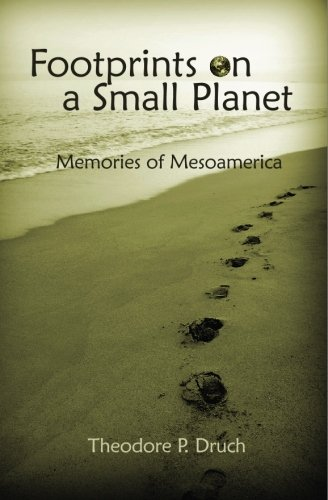 9781439240830: Footprints on a Small Planet: Memories of Mesoamerica