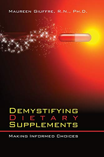 Demystifying Dietary Supplements: Making Informed Choices About Dietary Supplements: Giuffre, ...