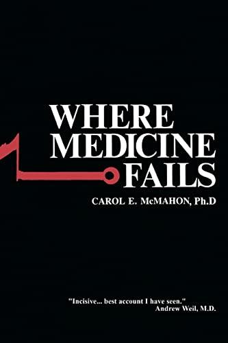 Where Medicine Fails: Carol E. McMahon Ph. D.
