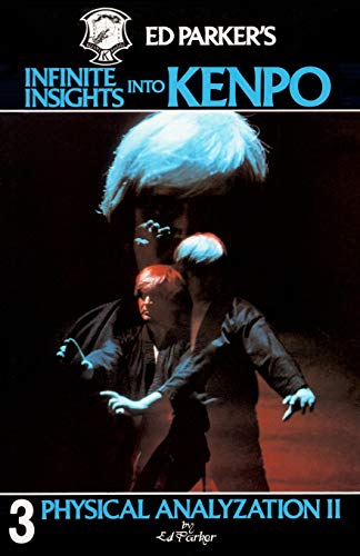 9781439241950: Ed Parker's Infinite Insights Into Kenpo: Physical Anaylyzation II (Volume 3)