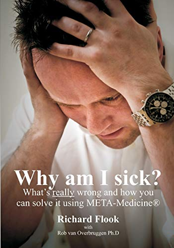 9781439242902: Why am I sick?: What's really wrong and how you can solve it using META-Medicine (r)