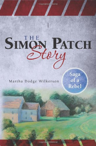 The Simon Patch Story: Saga of a: Dodge Wilkerson, Martha;
