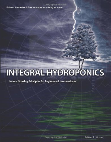 9781439243220: Integral Hydroponics: Indoor Growing Principles for Beginners and Intermediates, Edition 4