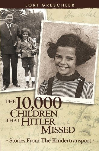 The 10,000 Children That Hitler Missed: Stories: Greschler, Lori; Decoteau,