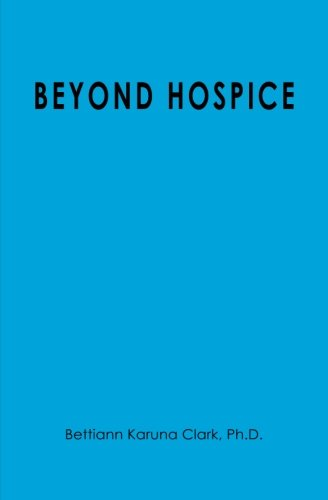 9781439243886: Beyond Hospice
