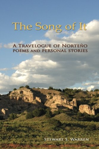 9781439244043: The Song of It: A Travelogue of Norteño, poems and personal stories