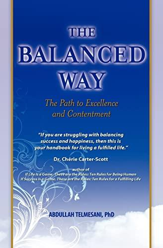 The Balanced Way: The Path to Excellence: Abdullah Telmesani PhD;