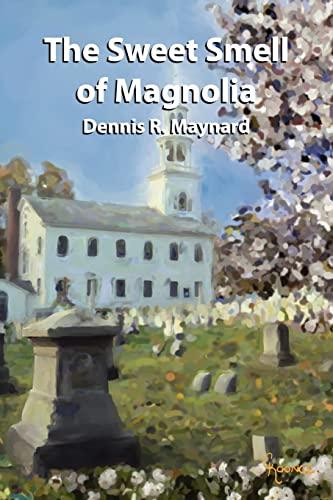 The Sweet Smell of Magnolia (Magnolia, Book: Maynard, Dennis R.