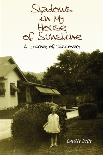 9781439244999: Shadows In My House Of Sunshine: A Journey of Discovery