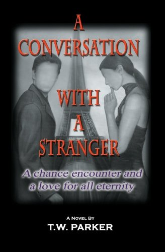 9781439245156: A Conversation With A Stranger: A Chance Encounter and a Love for All Eternity