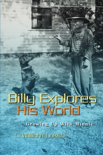 Billy Explores His World: Growing Up with: Lakso, C. William