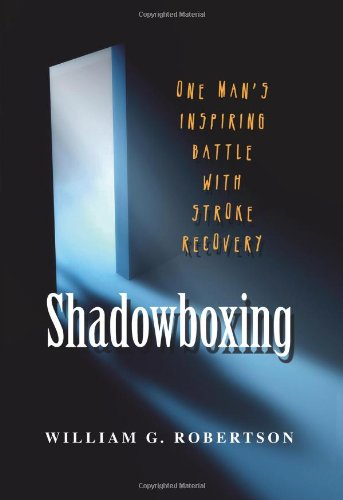 9781439245682: Shadowboxing: One Man's Inspiring Battle With Stroke Recovery