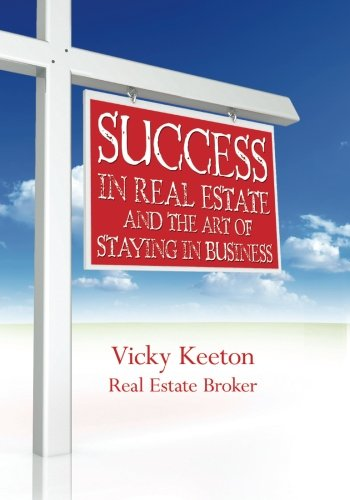 9781439245736: Success in Real Estate and The Art of Staying in Business