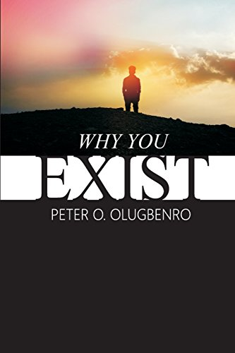 Why You Exist: Olugbenro, Peter O.;