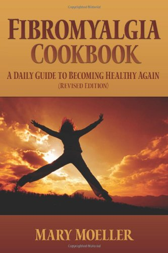 9781439245958: Fibromyalgia Cookbook: A Daily Guide to Becoming Healthy Again (Revised Edition)