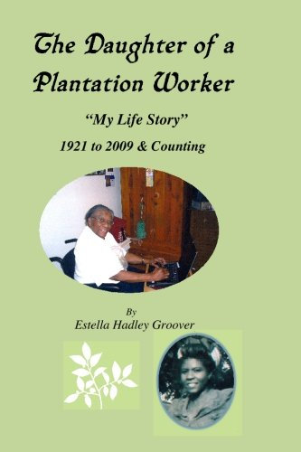 9781439247358: The Daughter of a Plantation Worker: 1921 to 2009 & Counting