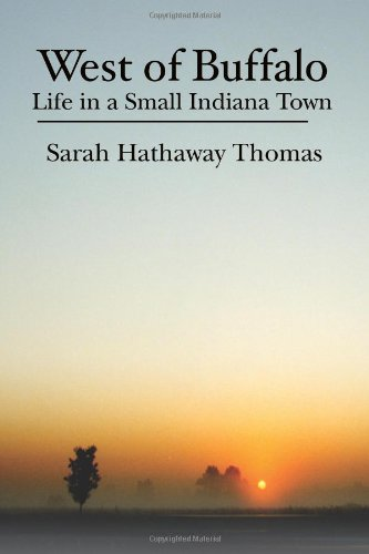 West of Buffalo: Life in a Small Indiana Town: Sarah Hathaway Thomas