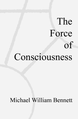 The Force of Consciousness: Michael William Bennett
