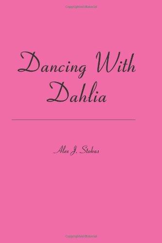 Dancing With Dahlia: Alex J. Stokas