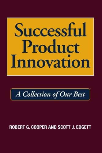 Successful Product Innovation: A Collection of Our Best: Robert G. Cooper