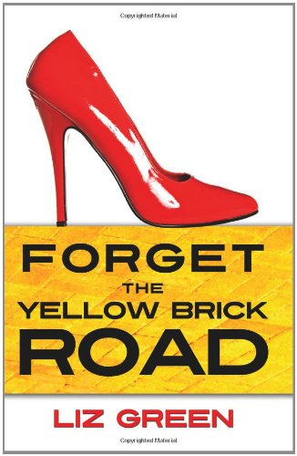 9781439249642: Forget the Yellow Brick Road
