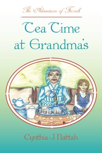 The Adventures of Farrah: Tea Time At Grandma's: Auth Cynthia J. Nattah