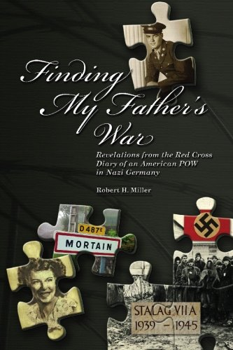9781439250532: Finding My Father's War: Revelations from the Red Cross Diary of an American POW in Nazi Germany