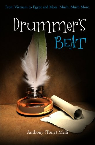 9781439251195: Drummer's Beat: From Vietnam to Egypt and More. Much, Much More.