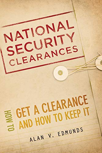 9781439251232: National Security Clearances: How to Get a Clearance and How to Keep It