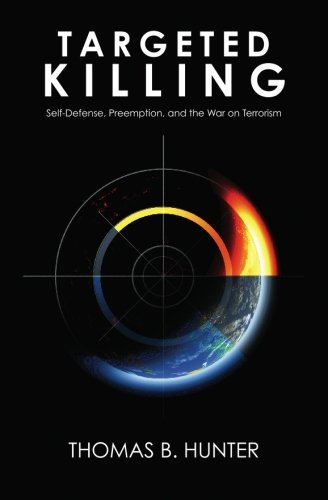 9781439252055: Targeted Killing: Self-Defense, Preemption, and the War on Terrorism