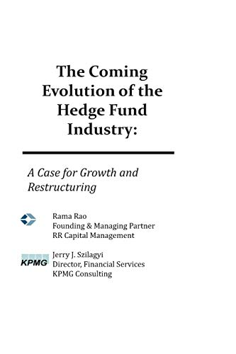9781439252109: The Coming Evolution of the Hedge Fund Industry: A Case for Growth and Restructuring