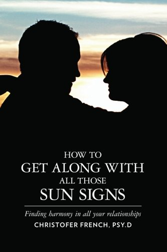 9781439252390: How To Get Along With All Those Sun Signs: Finding Harmony in All Your Relationships