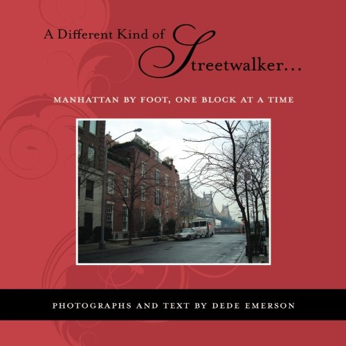 9781439252765: A Different Kind of Streetwalker...: Manhattan by Foot, One Block at a Time