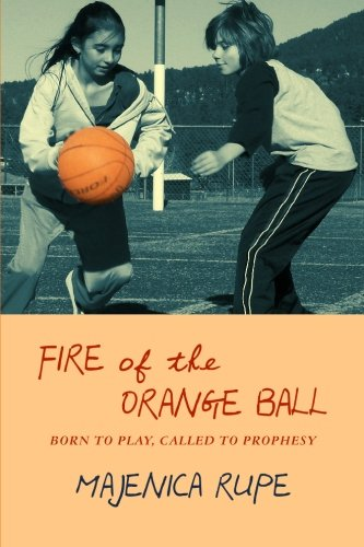 9781439253205: Fire of the Orange Ball: Born to Play, Called to Prophesy